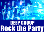 Deep Group 7周年 Rock the Party